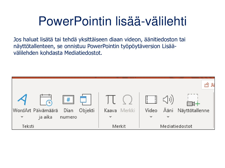 PowerPointin lisää-välilehti Jos haluat lisätä ...