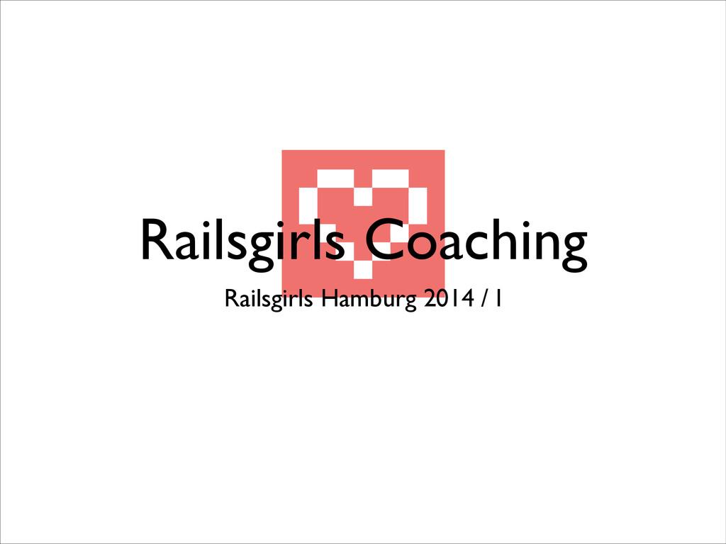 Railsgirls Coaching Railsgirls Hamburg 2014 / I