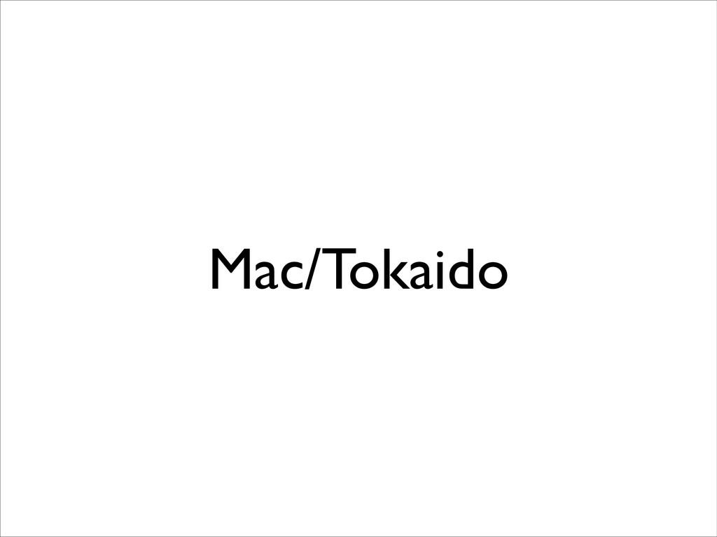 Mac/Tokaido