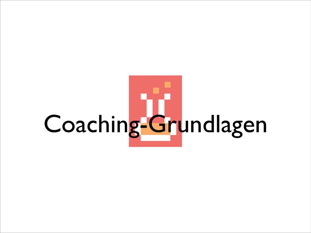 Coaching-Grundlagen