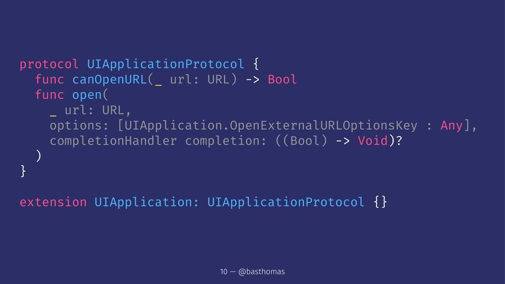 protocol UIApplicationProtocol { func canOpenUR...