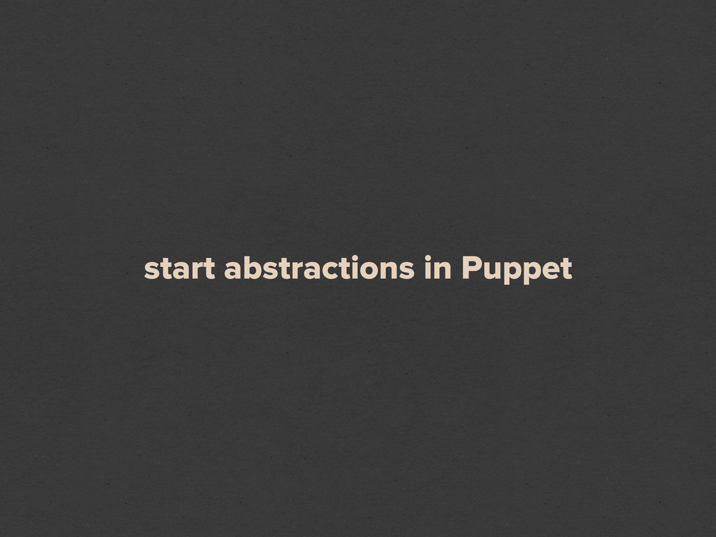 start abstractions in Puppet