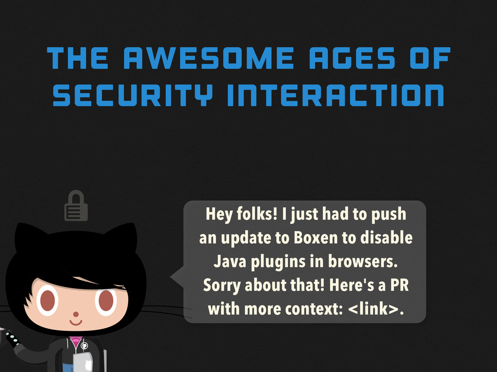  THE awesome AGES OF SECURITY INTERACTION Hey ...