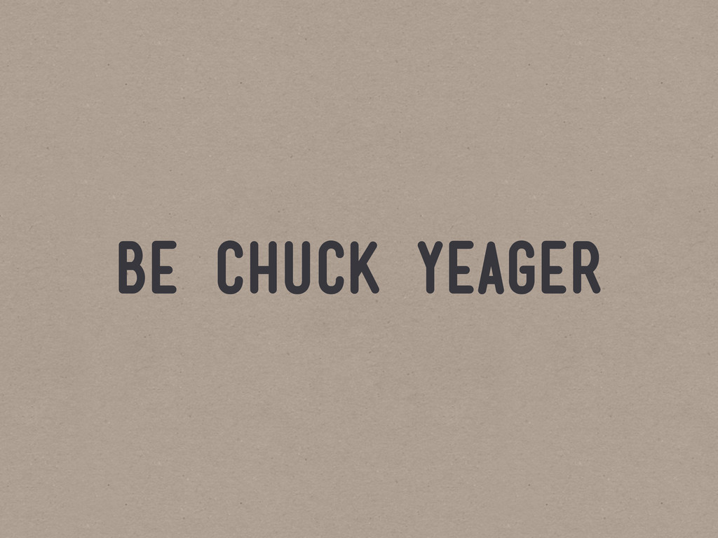 be chuck yeager