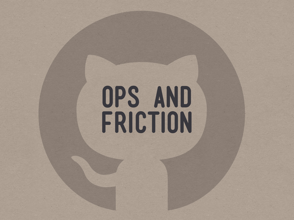  ops and friction