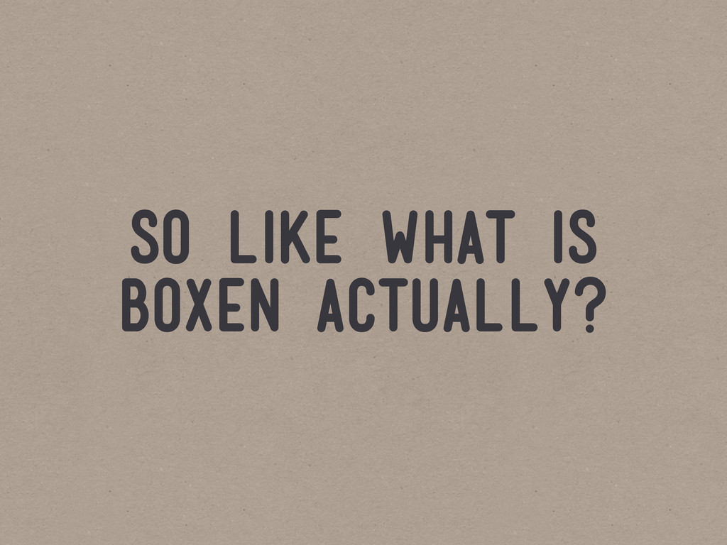 so like what is boxen actually?
