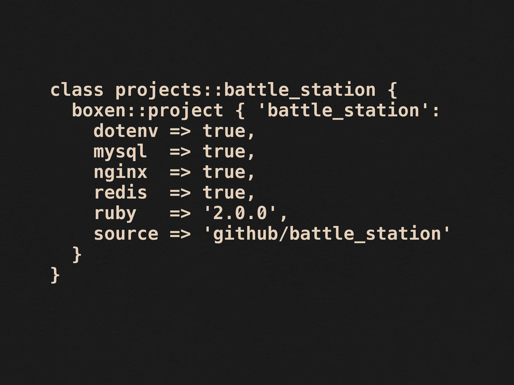 class projects::battle_station { boxen::project...