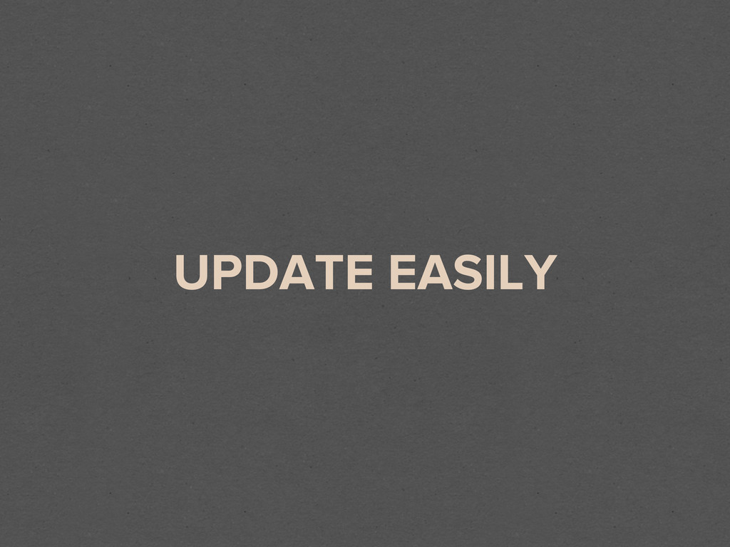 UPDATE EASILY