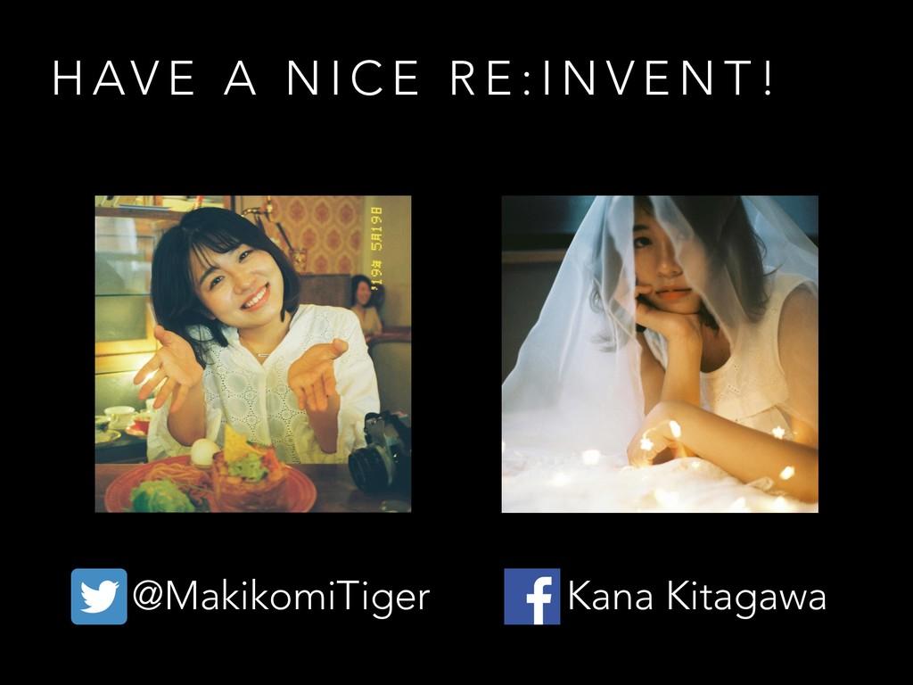 H AV E A N I C E R E : I N V E N T ! @MakikomiT...