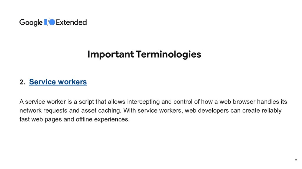 Important Terminologies 2. Service workers A se...