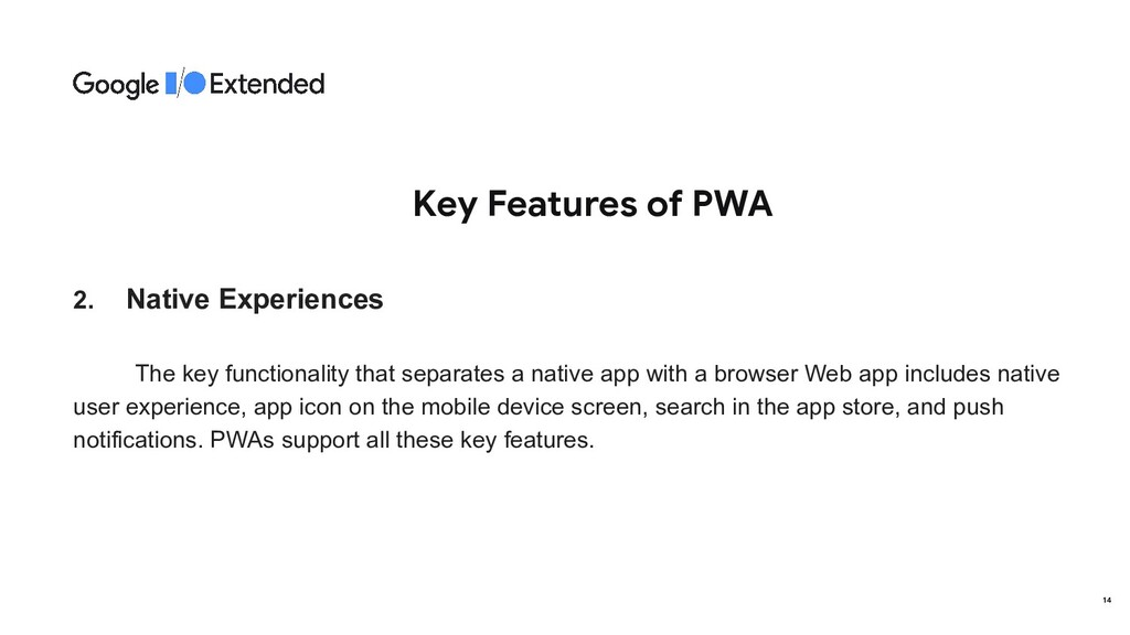 Key Features of PWA 2. Native Experiences The k...
