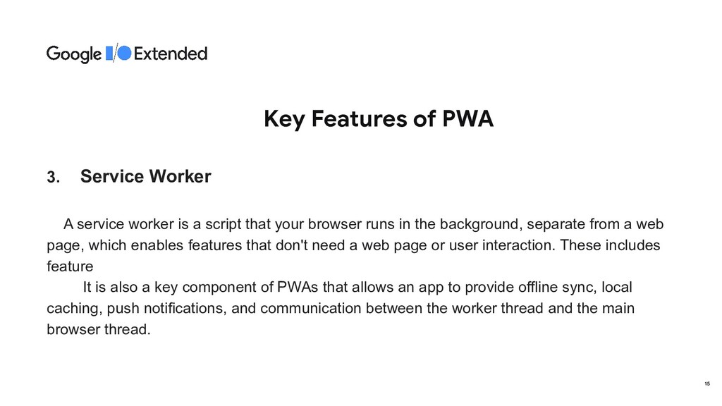 Key Features of PWA 3. Service Worker A service...