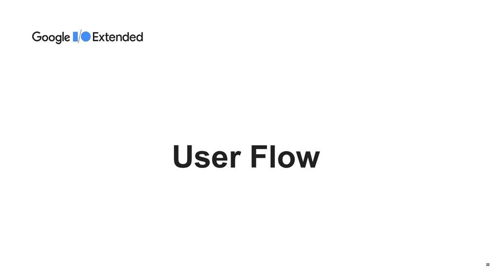 User Flow 22