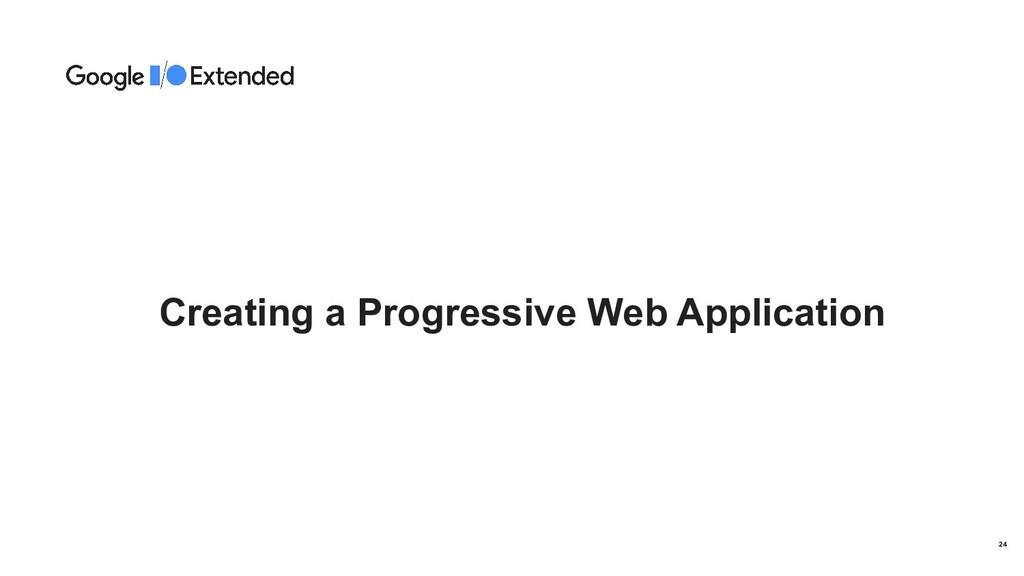 Creating a Progressive Web Application 24