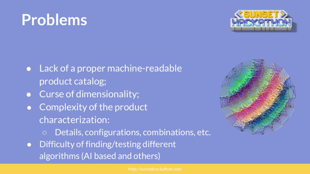 Problems ● Lack of a proper machine-readable pr...