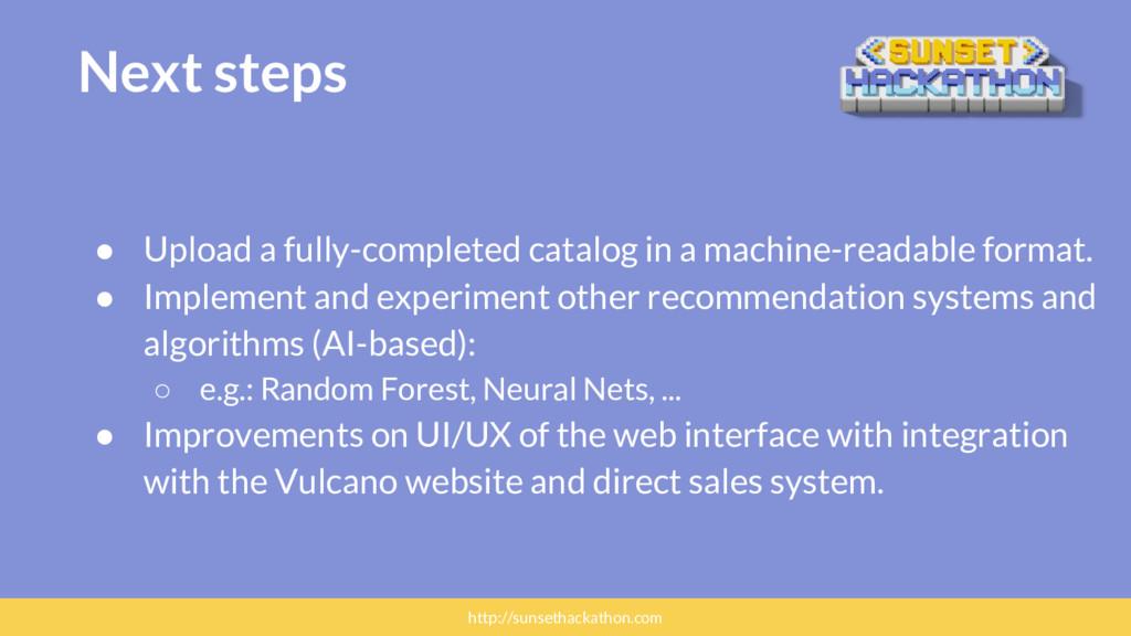 Next steps ● Upload a fully-completed catalog i...