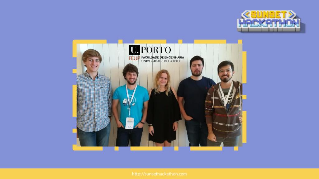 <foto da equipa> http://sunsethackathon.com