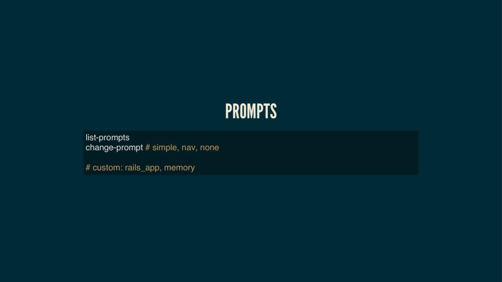 PROMPTS list-prompts change-prompt # simple, na...