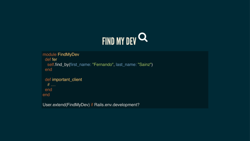 FIND MY DEV module FindMyDev def fer self.find_...