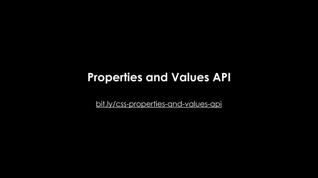Properties and Values API bit.ly/css-properties...