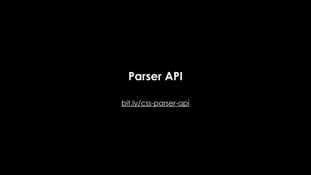 Parser API bit.ly/css-parser-api