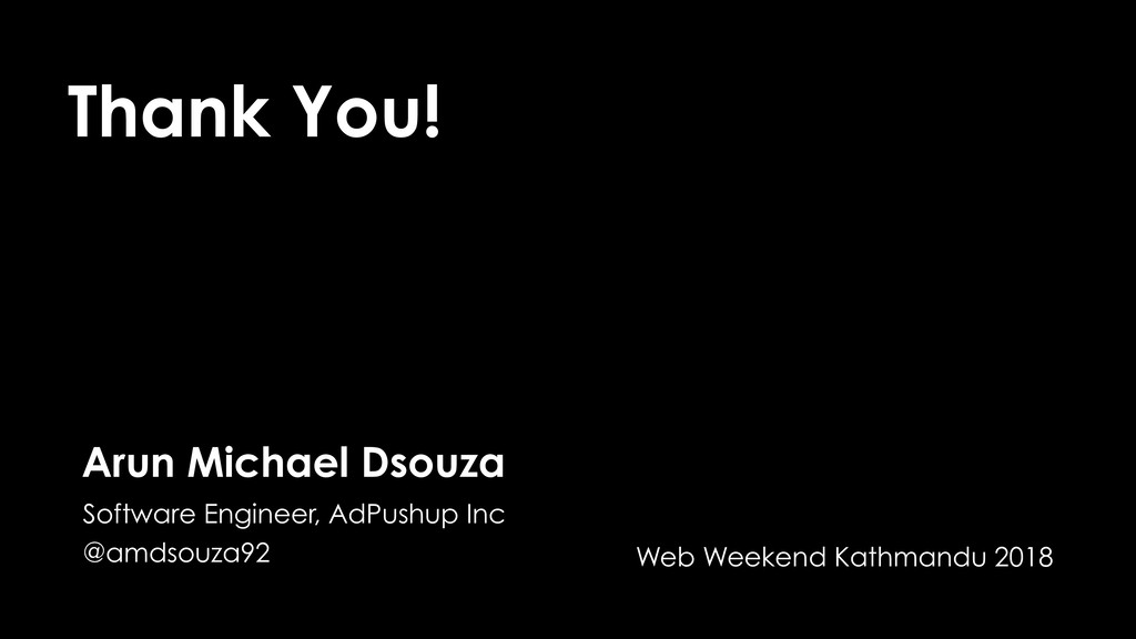 Thank You! Arun Michael Dsouza Software Enginee...