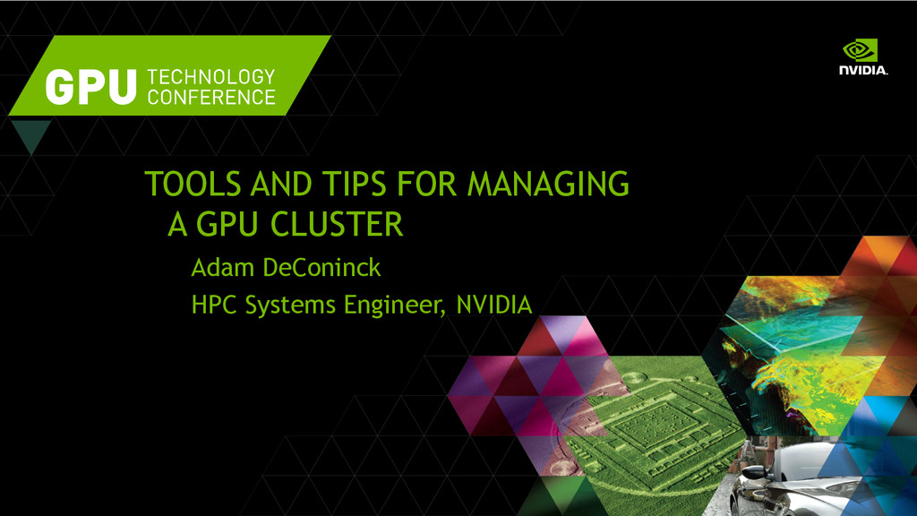 TOOLS AND TIPS FOR MANAGING A GPU CLUSTER Adam ...