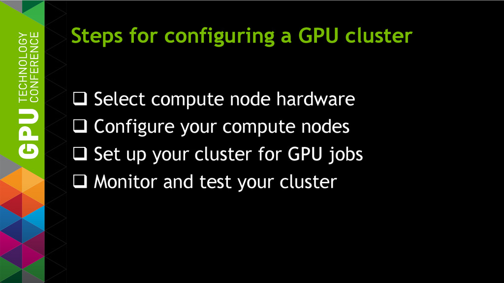 Steps for configuring a GPU cluster  Select co...