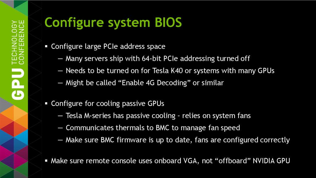 Configure system BIOS  Configure large PCIe ad...