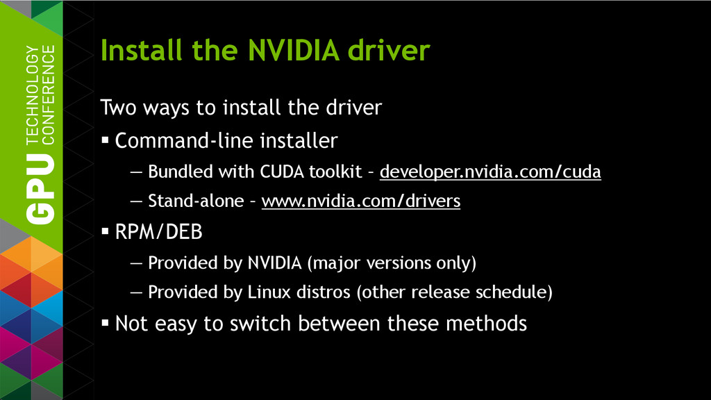 Install the NVIDIA driver Two ways to install t...