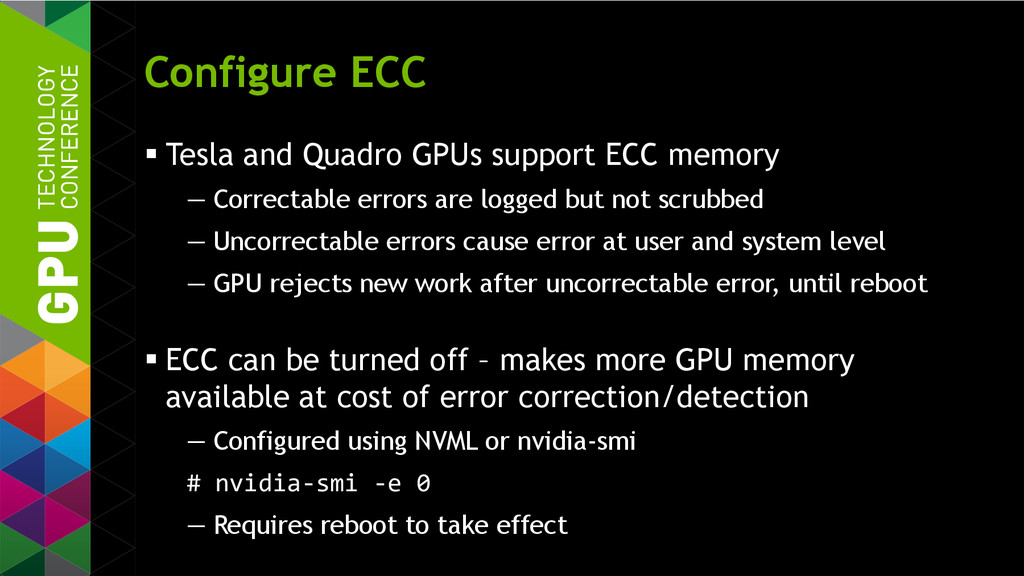 Configure ECC  Tesla and Quadro GPUs support E...