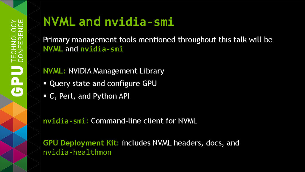 NVML and nvidia-smi Primary management tools me...
