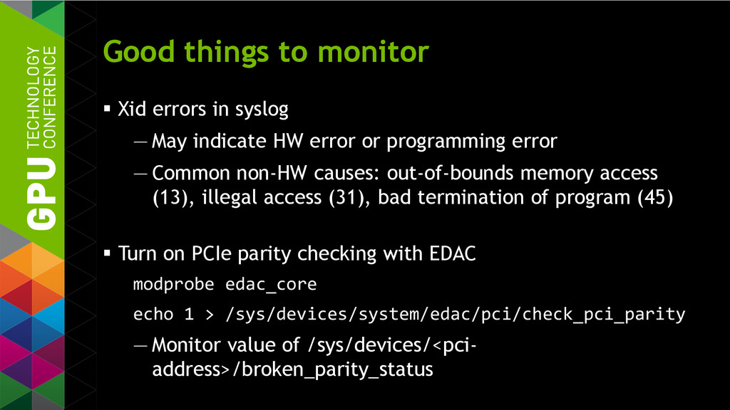 Good things to monitor  Xid errors in syslog —...