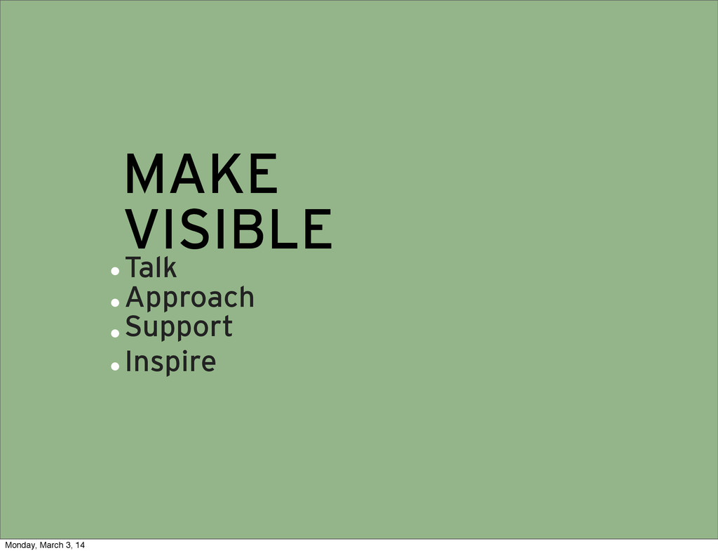 MAKE VISIBLE Talk Approach Support Inspire . . ...