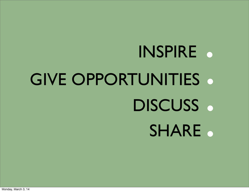 DISCUSS INSPIRE SHARE GIVE OPPORTUNITIES . . . ...