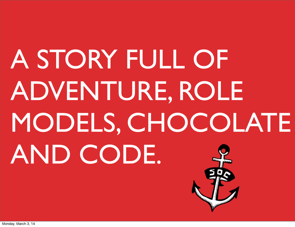 A STORY FULL OF ADVENTURE, ROLE MODELS, CHOCOLA...