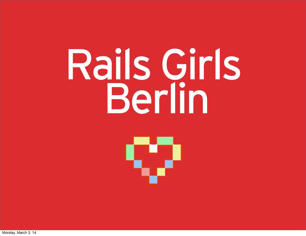 Berlin Rails Girls Monday, March 3, 14