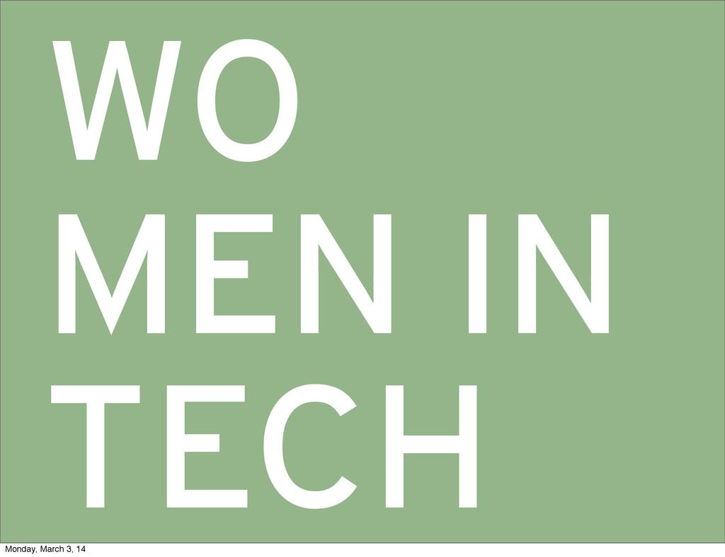 WO MEN IN TECH Monday, March 3, 14