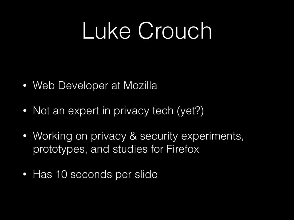 Luke Crouch • Web Developer at Mozilla • Not an...