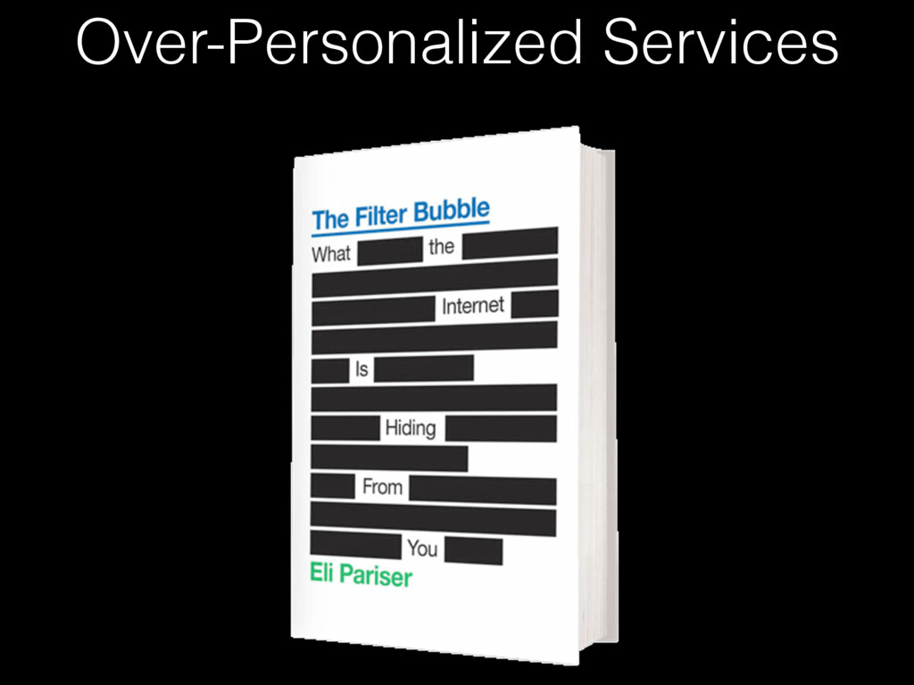 Over-Personalized Services