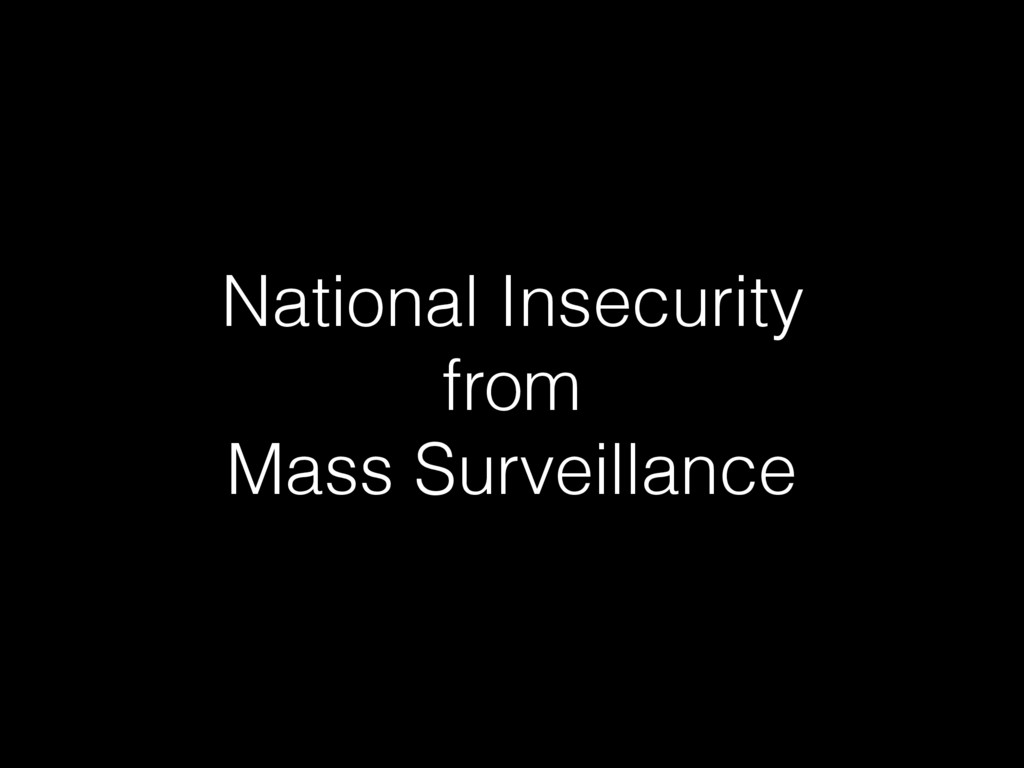 National Insecurity from Mass Surveillance