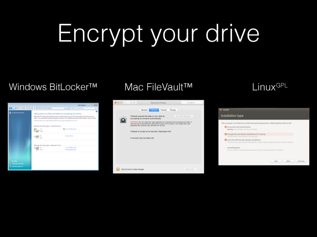 Encrypt your drive Windows BitLocker™ Mac FileV...