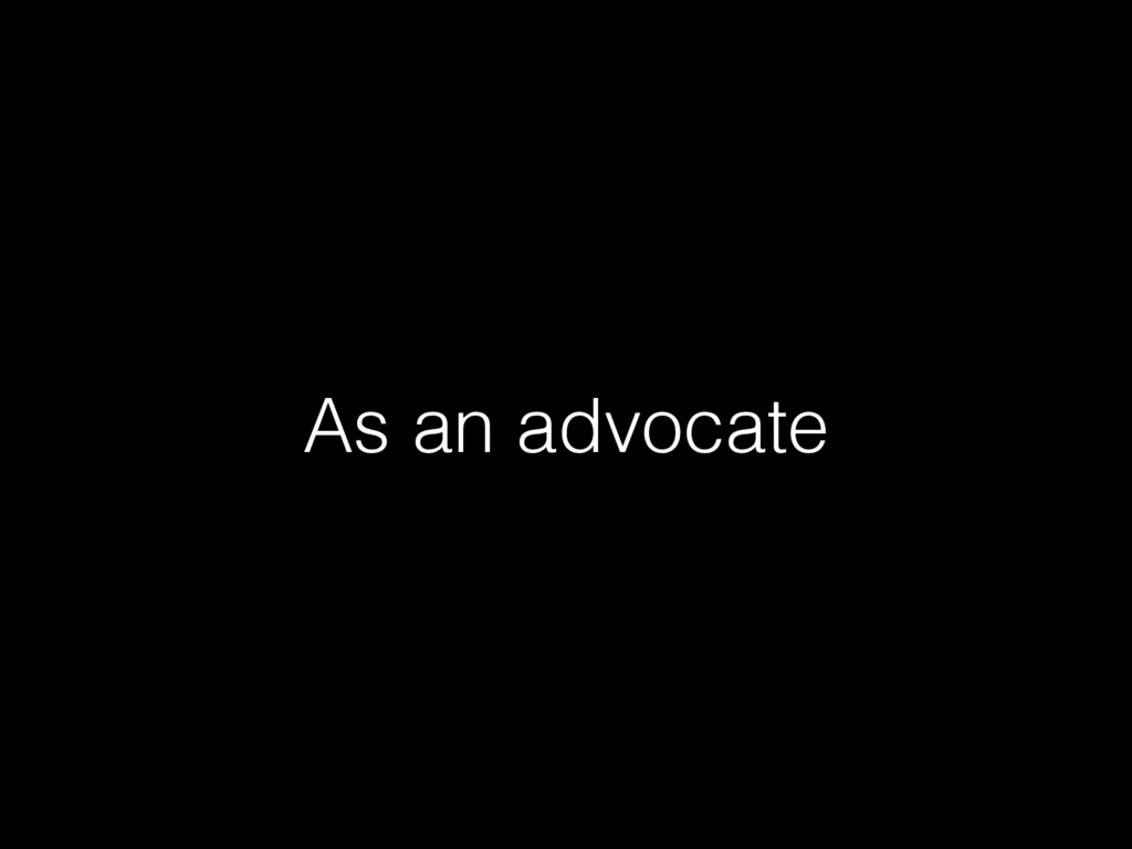 As an advocate