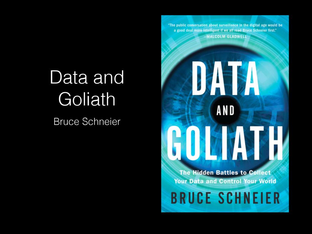 Data and Goliath Bruce Schneier