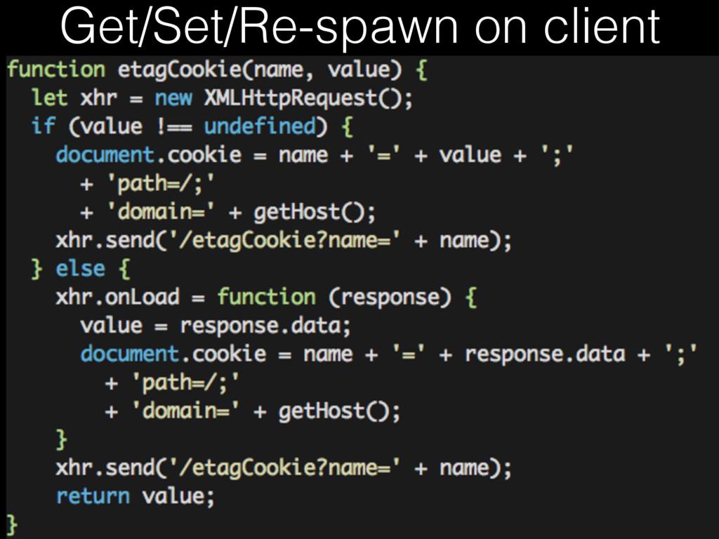 Get/Set/Re-spawn on client