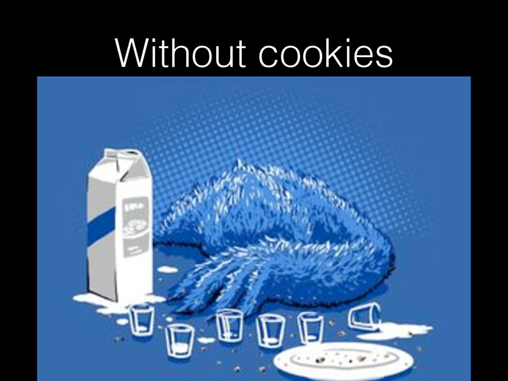 Without cookies