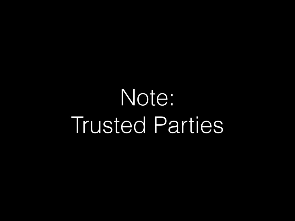 Note: Trusted Parties