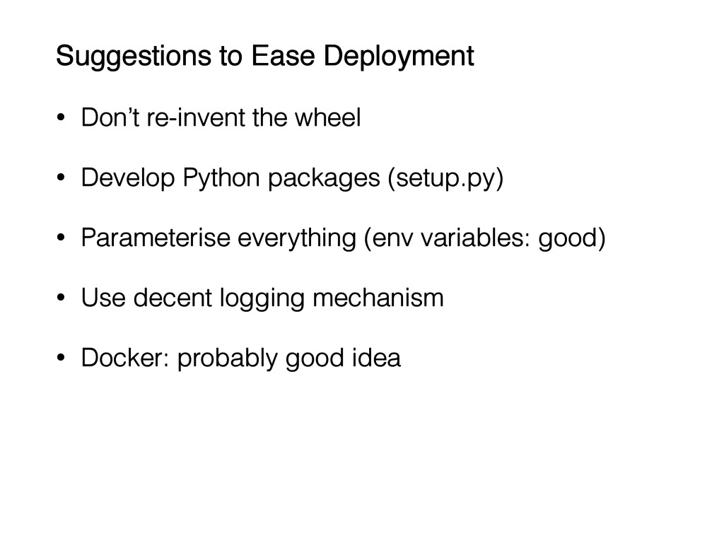 Suggestions to Ease Deployment! • Don't re-inve...
