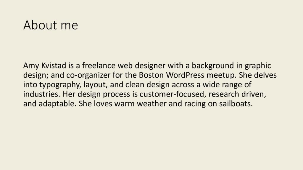 About me Amy Kvistad is a freelance web designe...