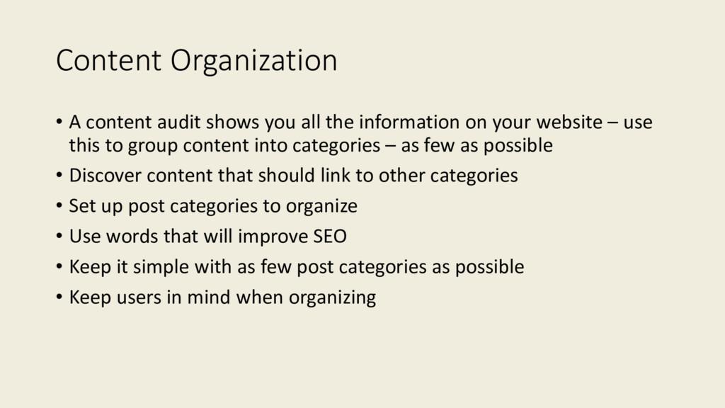 Content Organization • A content audit shows yo...
